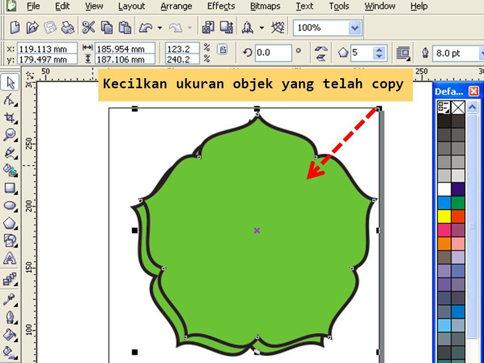 Kecilkan ukuran objek yang telah copy
