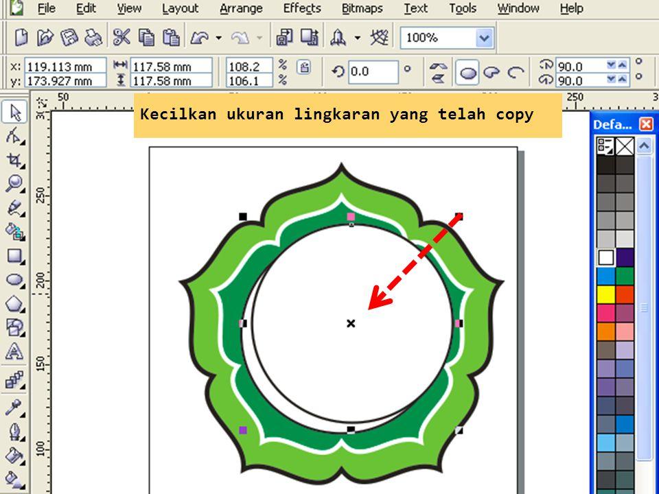 Kecilkan ukuran lingkaran yang telah copy