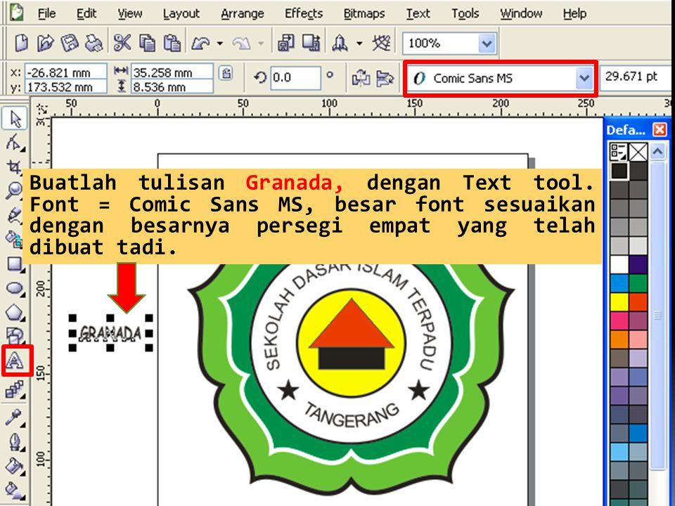 Buatlah tulisan Granada, dengan Text tool. Font = Comic Sans MS, besar font sesuaikan dengan besarnya persegi empat yang telah dibuat tadi.