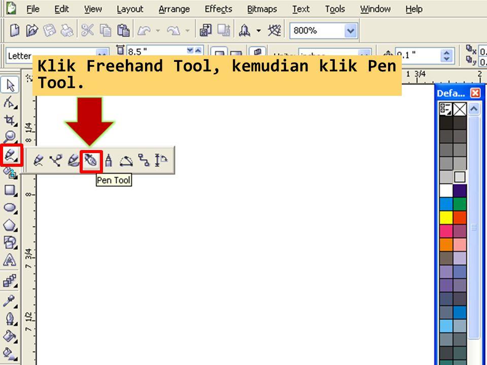 Klik Freehand Tool, kemudian klik Pen Tool.
