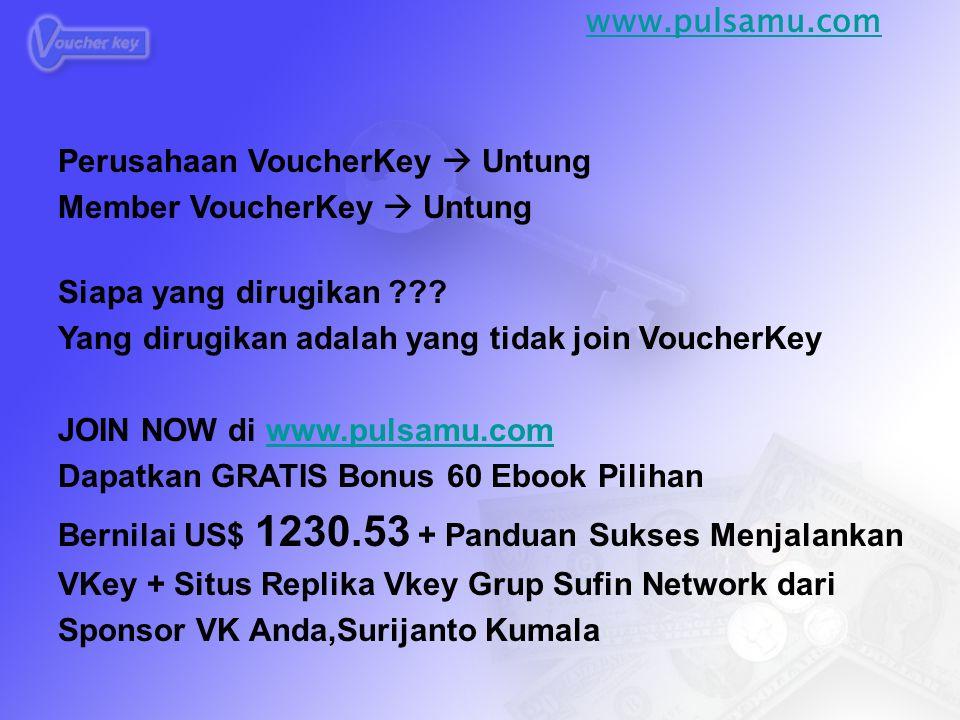 Perusahaan VoucherKey  Untung Member VoucherKey  Untung Siapa yang dirugikan ??.