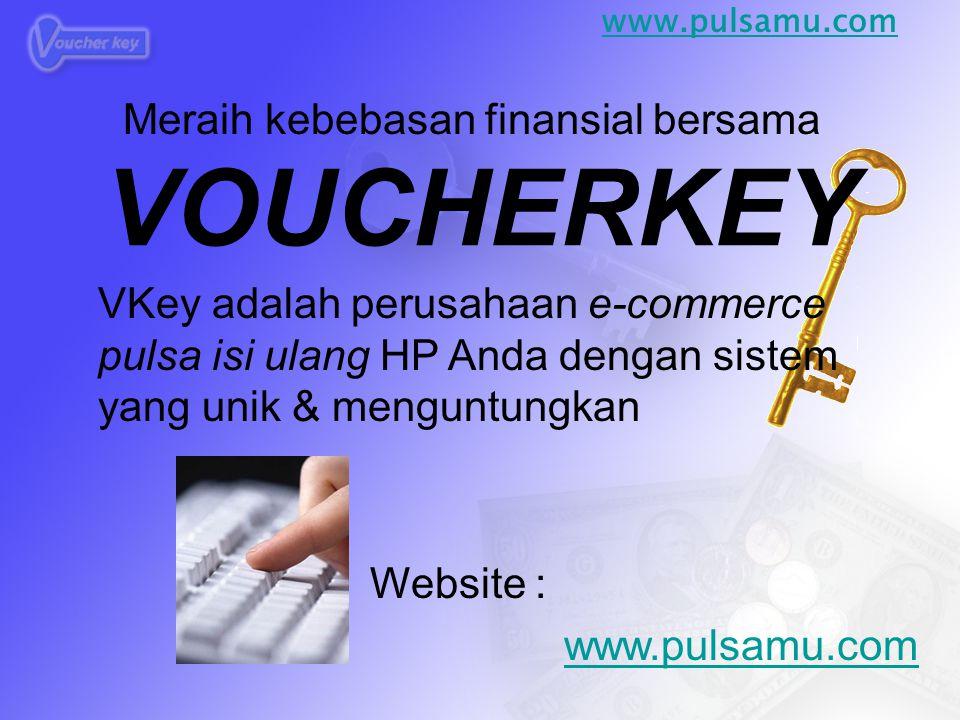 VOUCHERKEY VKey adalah perusahaan e-commerce pulsa isi ulang HP Anda dengan sistem yang unik & menguntungkan Meraih kebebasan finansial bersama Website : www.pulsamu.com
