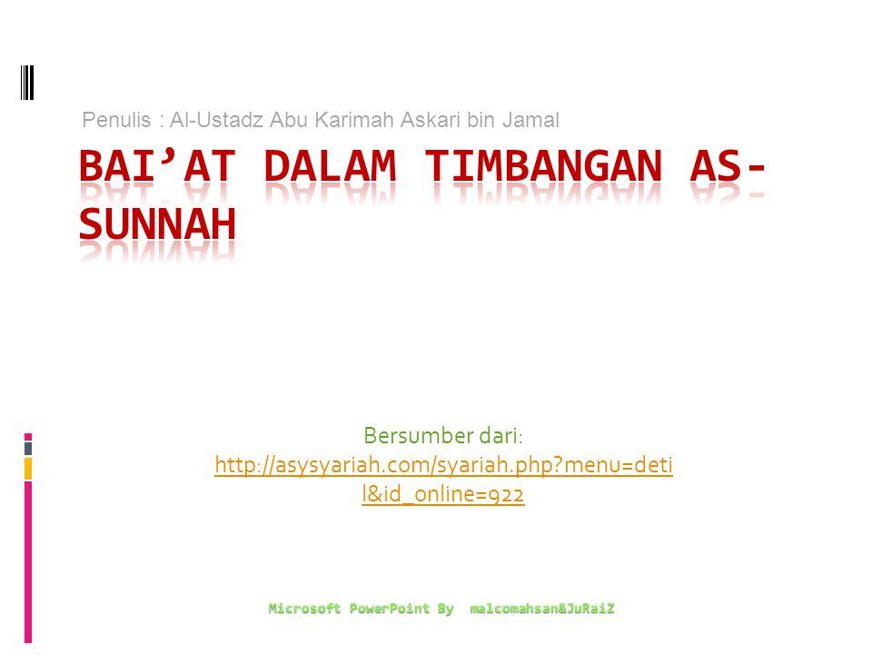 Bersumber dari: http://asysyariah.com/syariah.php menu=deti l&id_online=922 Microsoft PowerPoint By malcomahsan&JuRaiZ Penulis : Al-Ustadz Abu Karimah Askari bin Jamal