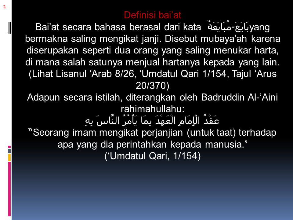 1 Definisi bai'at Bai'at secara bahasa berasal dari kata بَايَعَ-مُبَايَعَةٌ yang bermakna saling mengikat janji.