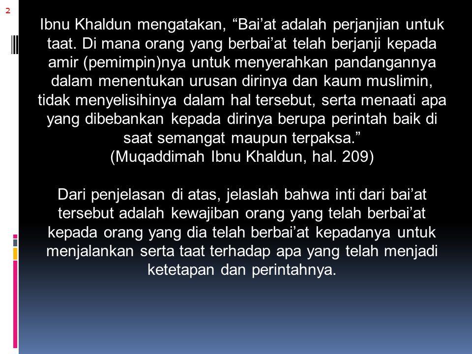 3 Hukum bai'at Bai'at merupakan perkara yang disyariatkan berdasarkan nash-nash yang terdapat di dalam Al-Kitab dan As-Sunnah.