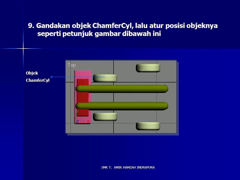 8. Buatlah objek ChamferCyl pada front view dengan ukuran Radius = 28, Height = 20, Fillet = 5 Height Segs = 4, Fillet Segs = 8, Sides = 28, Cap Segs