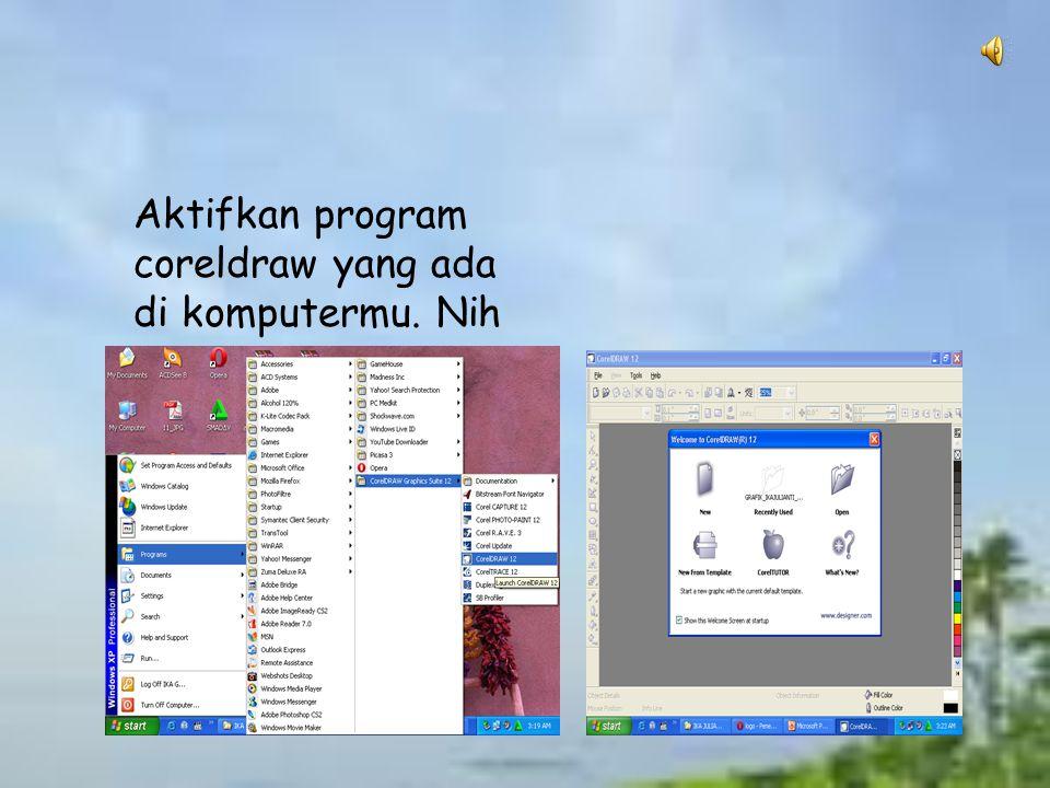 Aktifkan program coreldraw yang ada di komputermu. Nih caranya start  program  corel draw 12  pilih new