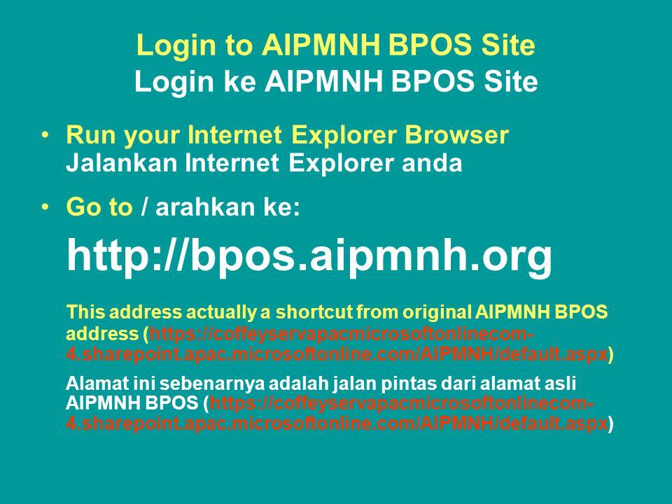Login to AIPMNH BPOS Site (Windows XP) Login ke AIPMNH BPOS Site (Windows XP) •Put your BPOS Username and password which has already been activated into the Windows Login Masukan BPOS username dan password anda yang sudah di aktivasi ke dalam login windows •Login windows under Windows XP / tampilan login di dalam Windows XP: Click on Remember my password Klik pada Remember my password