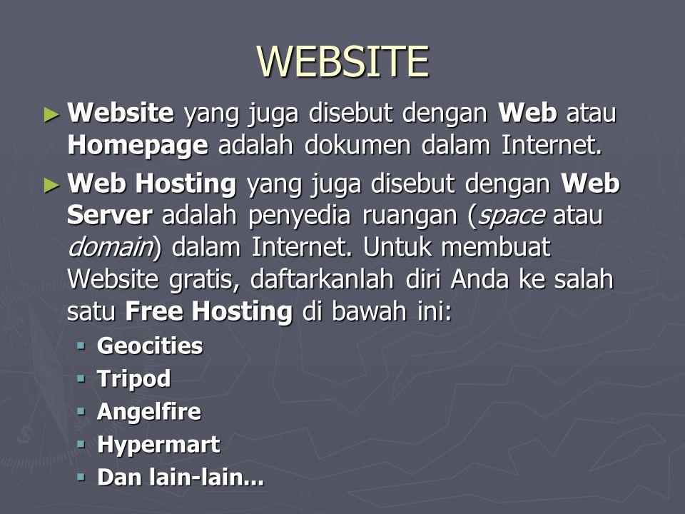 WEBSITE ► Website yang juga disebut dengan Web atau Homepage adalah dokumen dalam Internet.