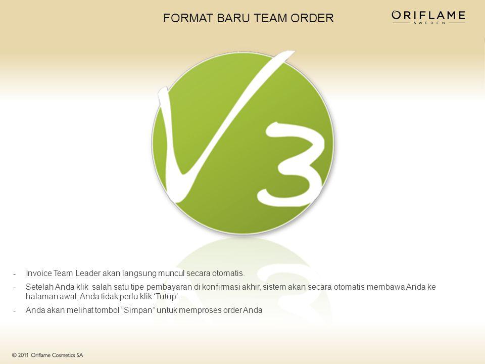 FORMAT BARU TEAM ORDER -Invoice Team Leader akan langsung muncul secara otomatis.