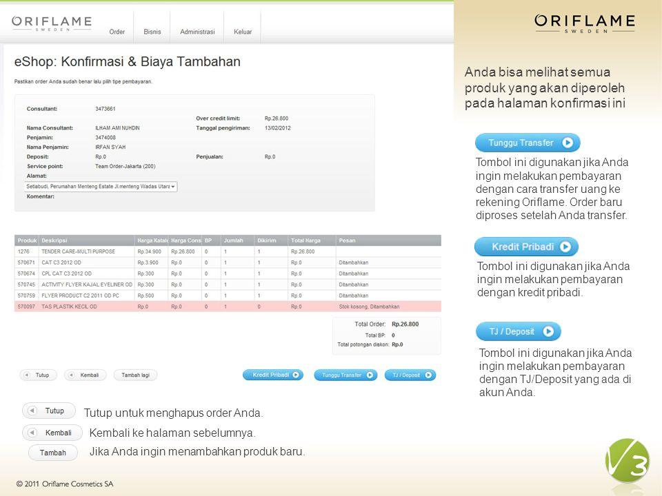 Anda bisa melihat semua produk yang akan diperoleh pada halaman konfirmasi ini Kembali ke halaman sebelumnya.