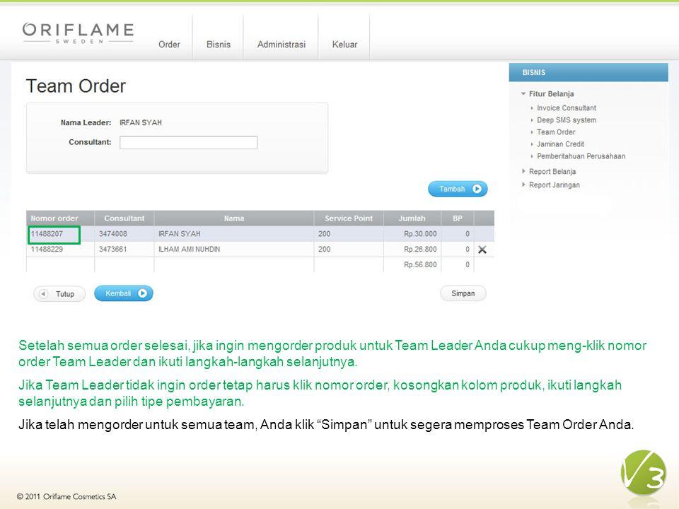 Setelah semua order selesai, jika ingin mengorder produk untuk Team Leader Anda cukup meng-klik nomor order Team Leader dan ikuti langkah-langkah selanjutnya.