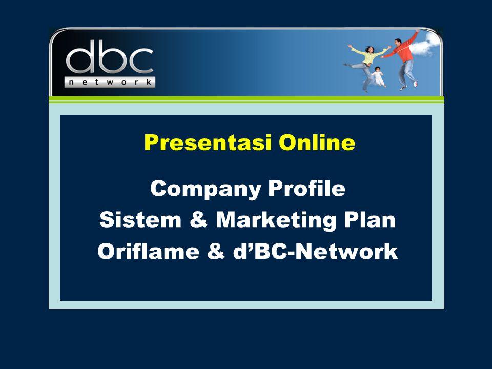 Presentasi Online Company Profile Sistem & Marketing Plan Oriflame & d'BC-Network