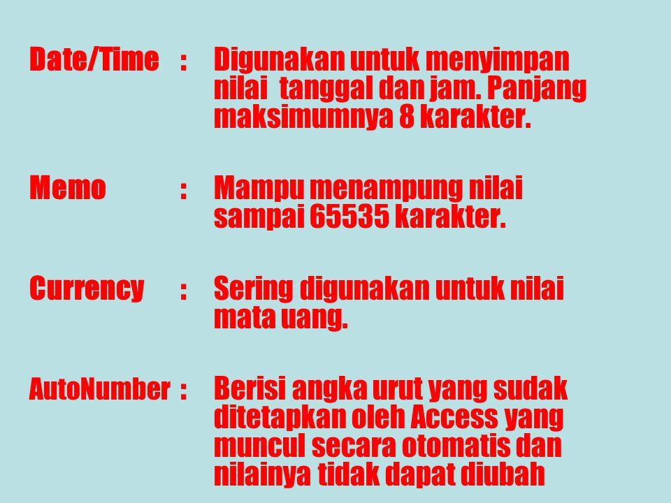 Keterangan : Field Name:Fungsinya untuk memasukkan nama-nama field dari suatu tabel. Data Type: Text:Merupakan tipe data yang sering digunakan ( Alfab
