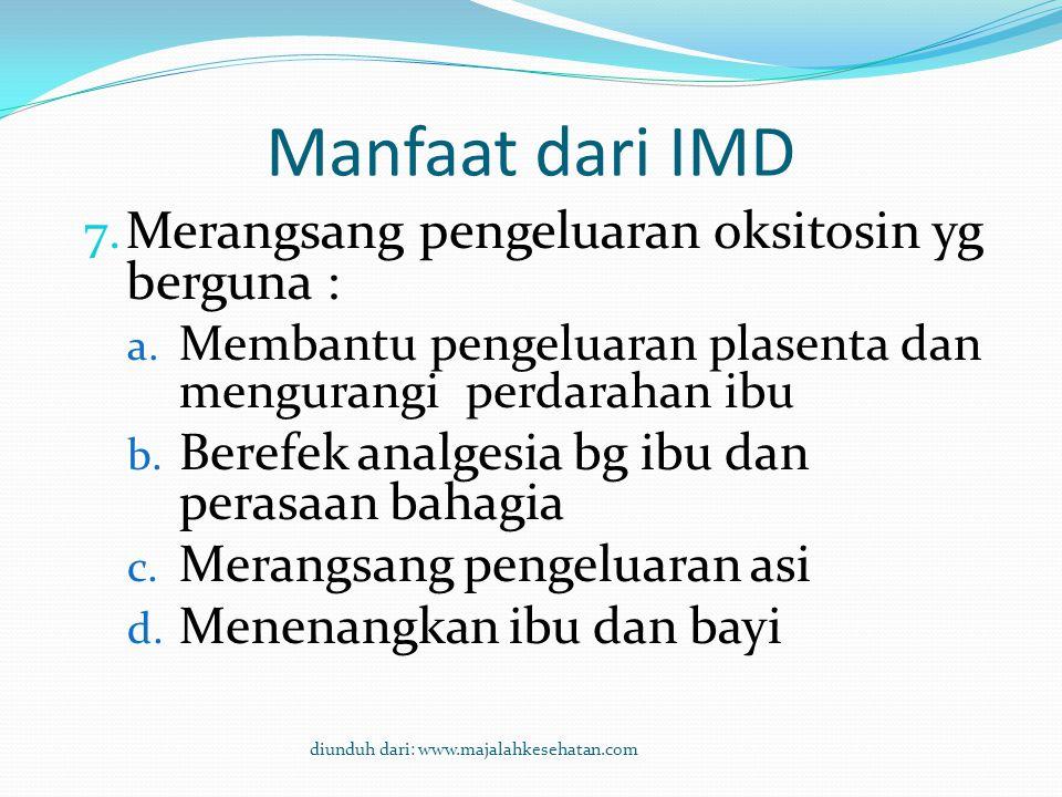 Manfaat dari IMD 1.Thermoregulator dari dada ibu (inkubator sempurna) 2.