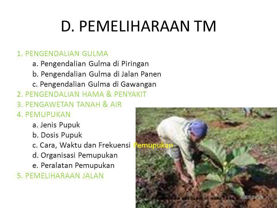 D.PEMELIHARAAN TM 1. PENGENDALIAN GULMA a. Pengendalian Gulma di Piringan b.