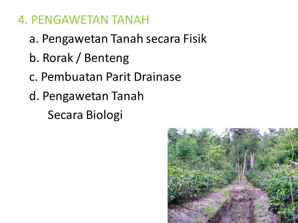 4.PENGAWETAN TANAH a. Pengawetan Tanah secara Fisik b.