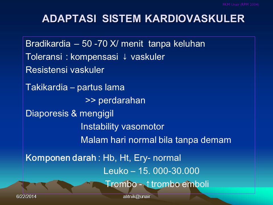 FKM Unair (RPM 2004) ADAPTASI SISTEM KARDIOVASKULER Bradikardia – 50 -70 X/ menit tanpa keluhan Toleransi : kompensasi ↓ vaskuler Resistensi vaskuler