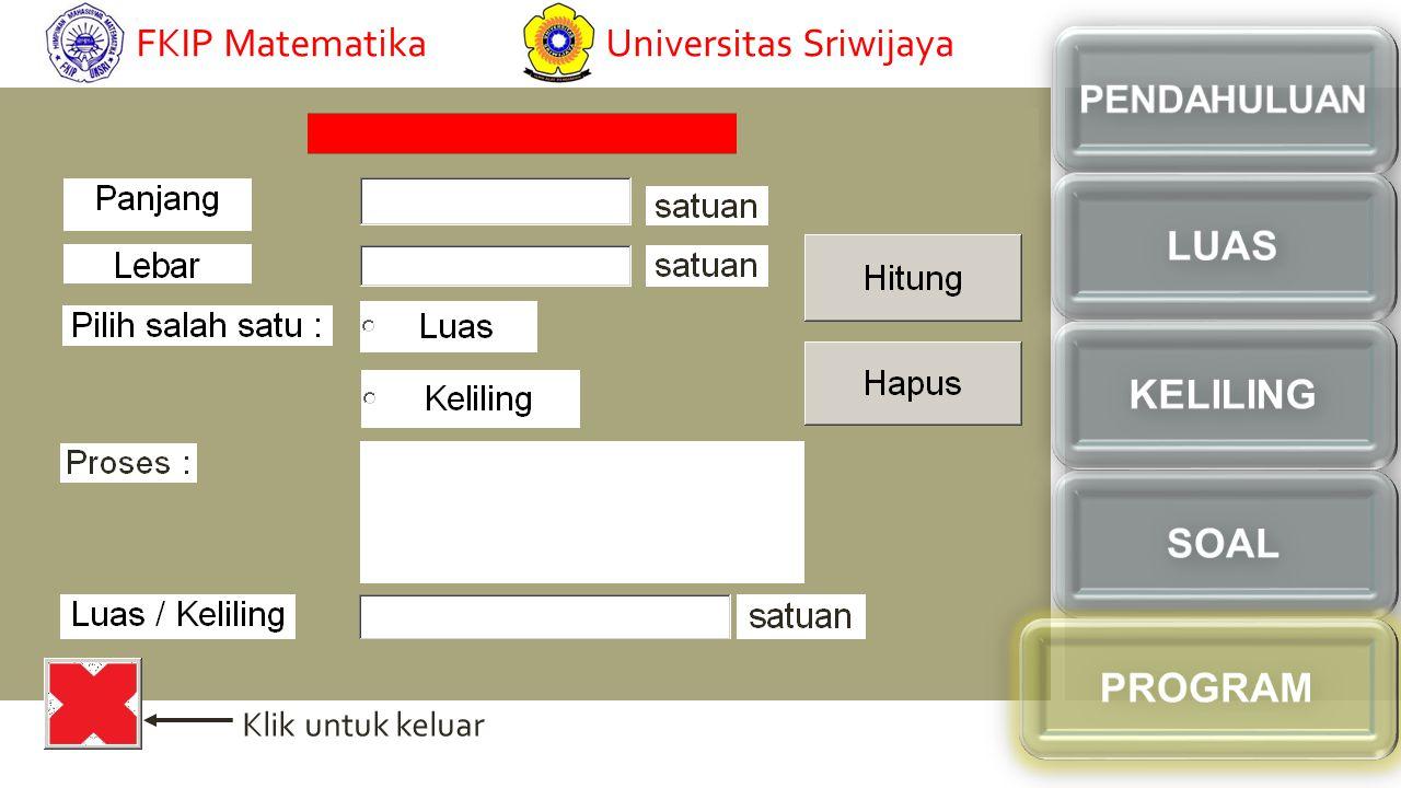 Klik untuk keluar Created by Rian Indra Universitas SriwijayaFKIP Matematika