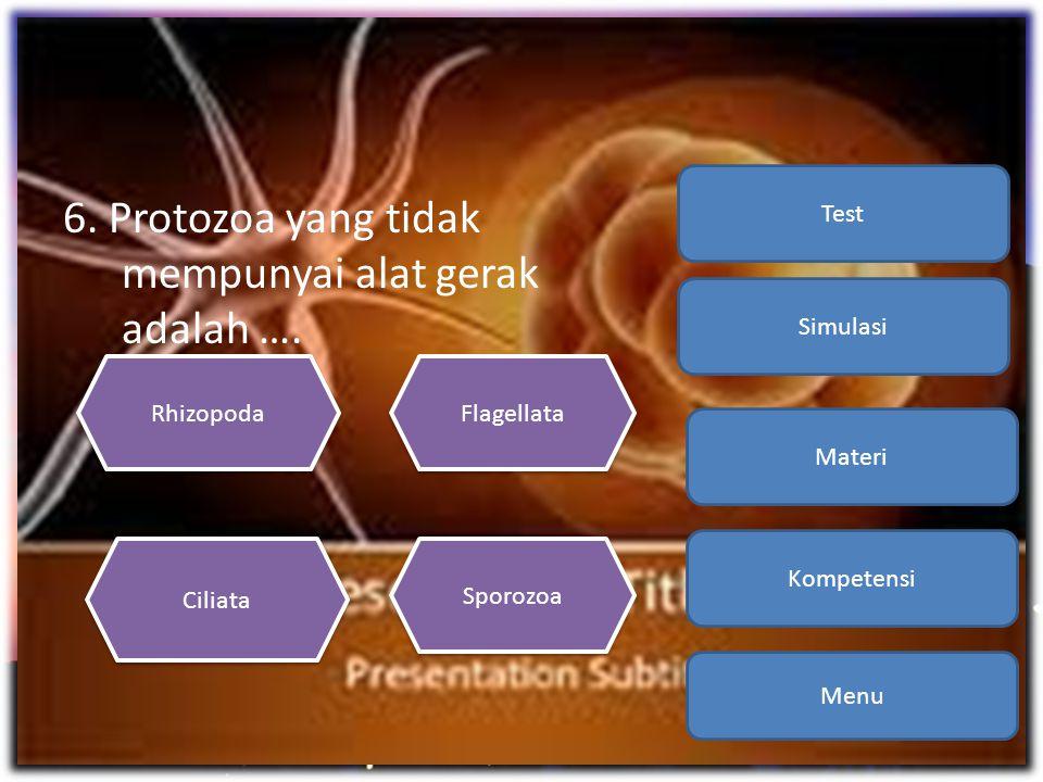 6. Protozoa yang tidak mempunyai alat gerak adalah …. Menu Kompetensi Materi Simulasi Test Rhizopoda Sporozoa Ciliata Flagellata