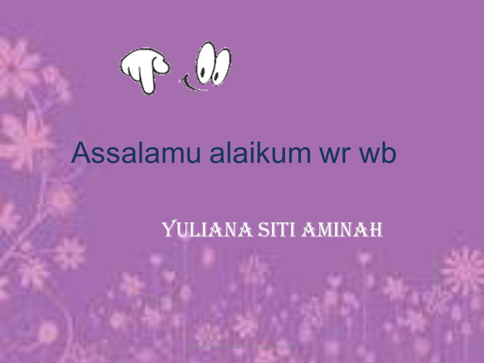 Assalamu alaikum wr wb Yuliana Siti Aminah http://meetabied.wordpress.com