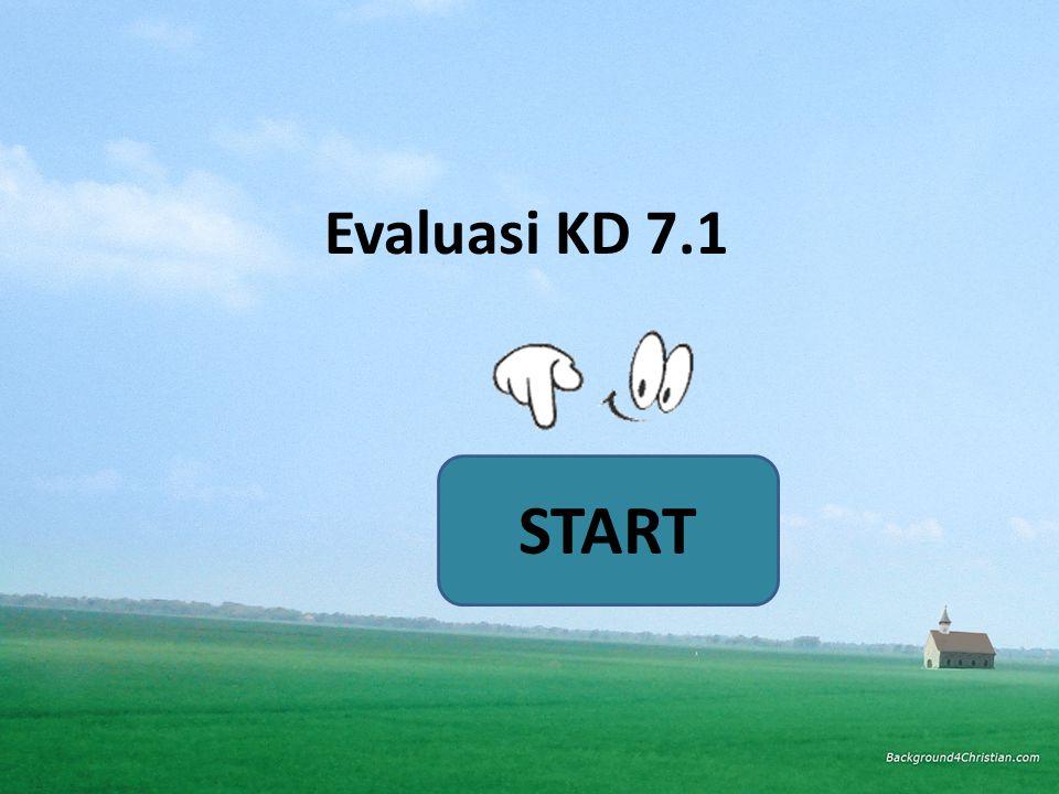 Evaluasi KD 7.1 START