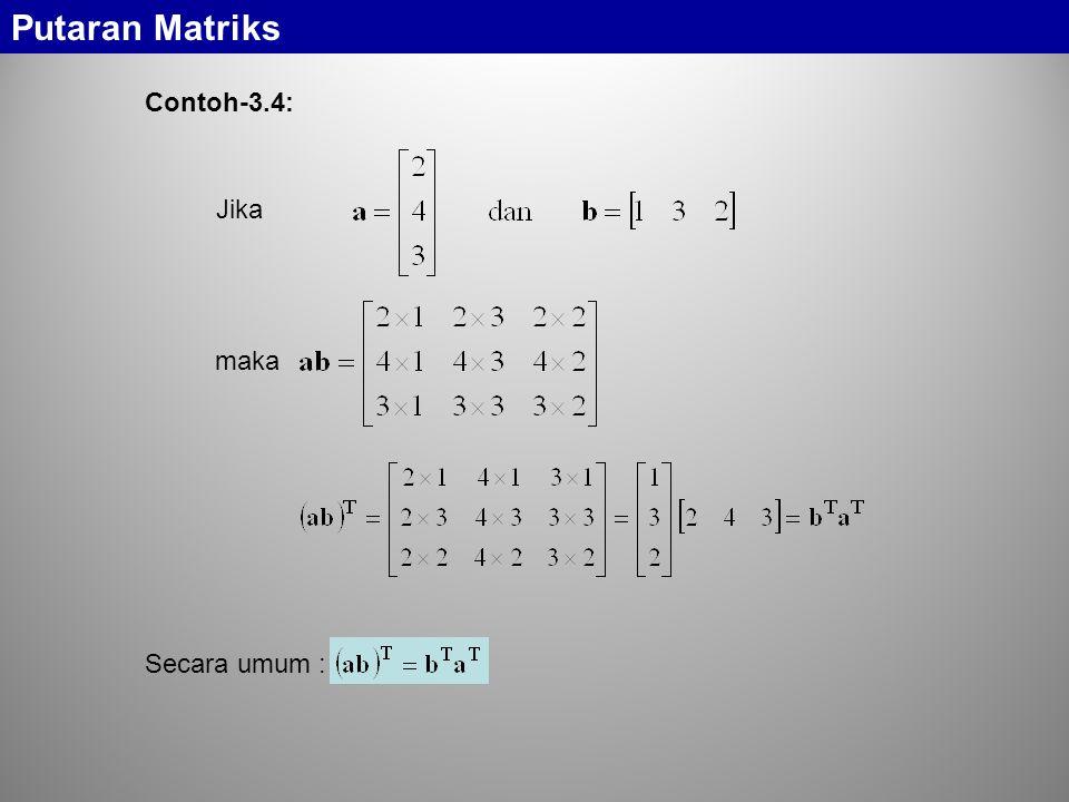 Putaran Matriks Contoh-3.4: Jika maka Secara umum :