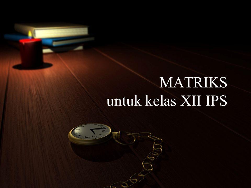 c.Matriks persegi:adalah matriks yang mempunyai jumlah baris dan kolom sama.