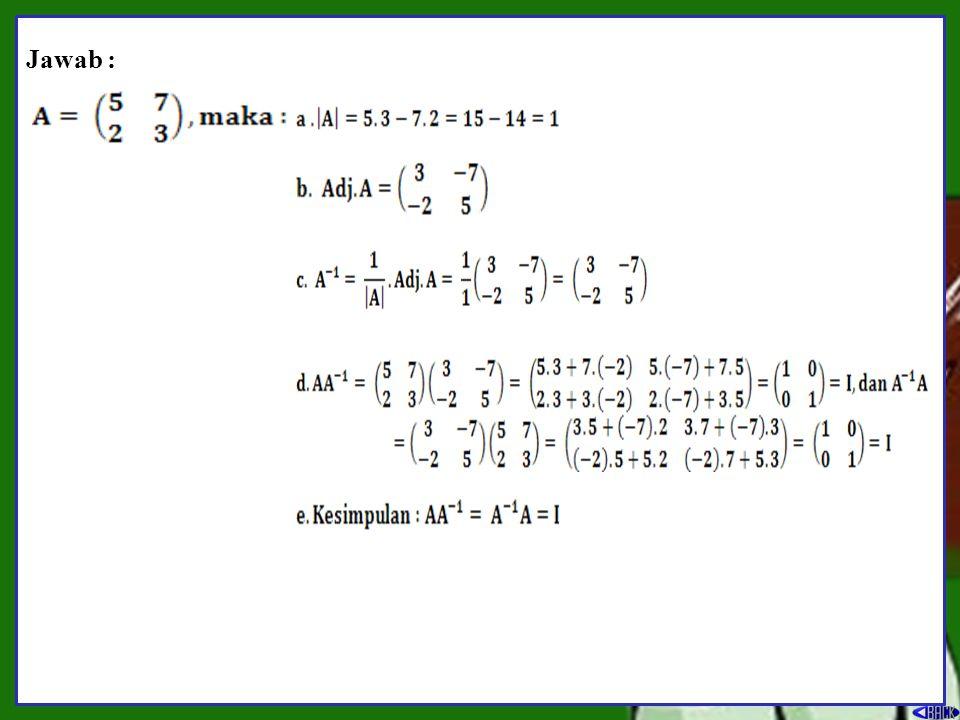 D.Menentukan invers matriks Tujuan Pembelajaran :Siswa dapat menentukan invers matriks ordo 2x2 Invers matriks ordo-2 a.Hitung determinan A b.Tentukan