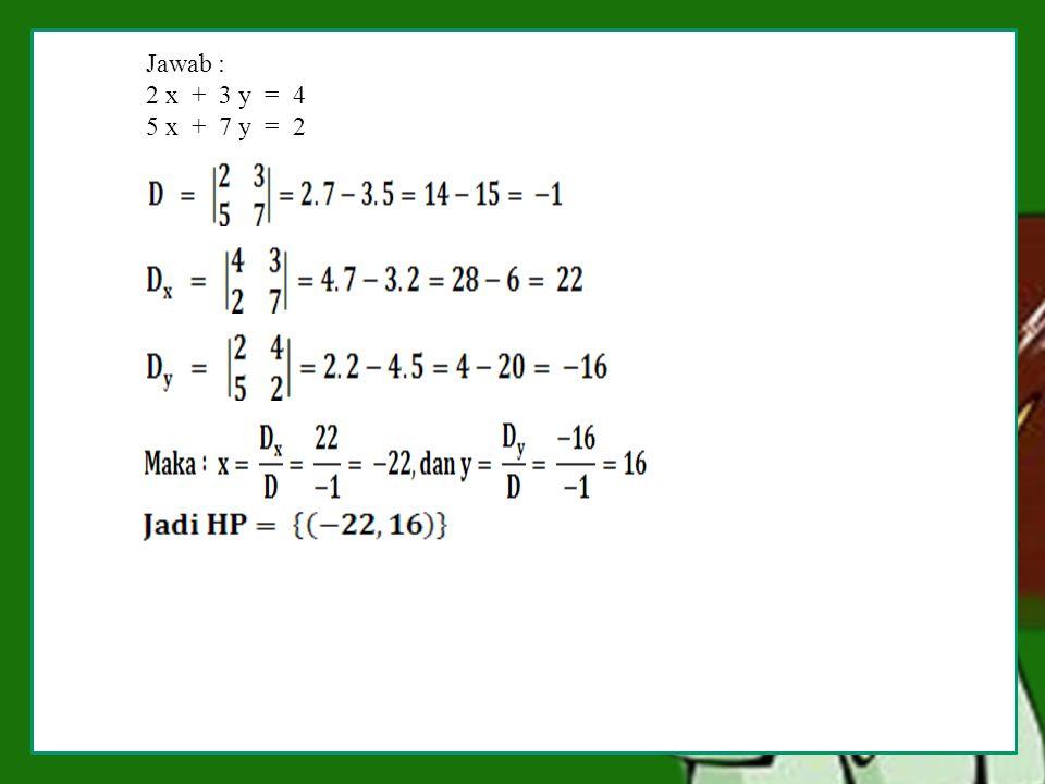 a.Menyelesaikan sistem persamaan linier menggunakan determinan Untuk sebarang persamaan linier dua vareabel : a x + b y = c p x + q y = r, maka penyel