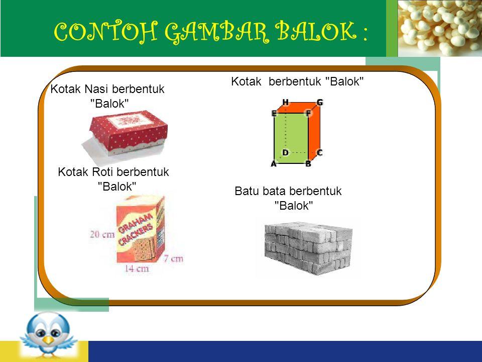 LOGO CONTOH GAMBAR BALOK : Kotak Nasi berbentuk Balok Kotak berbentuk Balok Kotak Roti berbentuk Balok Batu bata berbentuk Balok