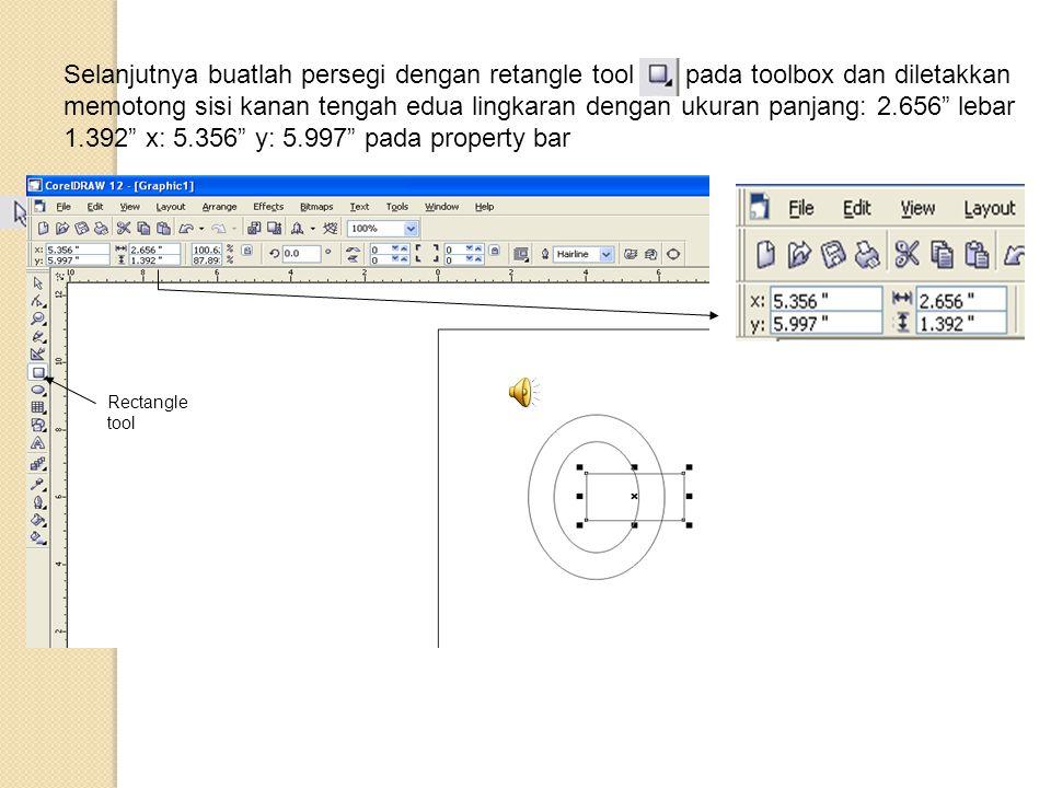 """Selanjutnya buatlah persegi dengan retangle tool pada toolbox dan diletakkan memotong sisi kanan tengah edua lingkaran dengan ukuran panjang: 2.656"""" l"""