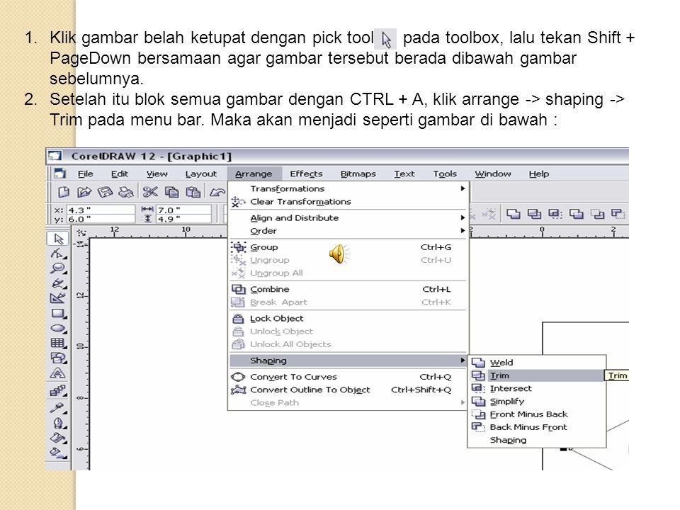 1.Klik gambar belah ketupat dengan pick tool pada toolbox, lalu tekan Shift + PageDown bersamaan agar gambar tersebut berada dibawah gambar sebelumnya