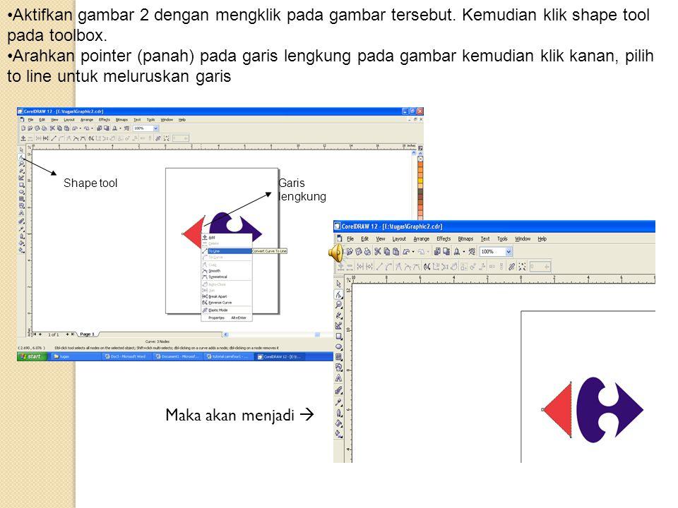 Shape toolGaris lengkung •Aktifkan gambar 2 dengan mengklik pada gambar tersebut. Kemudian klik shape tool pada toolbox. •Arahkan pointer (panah) pada