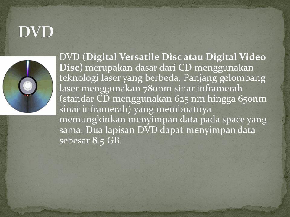 DVD (Digital Versatile Disc atau Digital Video Disc) merupakan dasar dari CD menggunakan teknologi laser yang berbeda. Panjang gelombang laser menggun