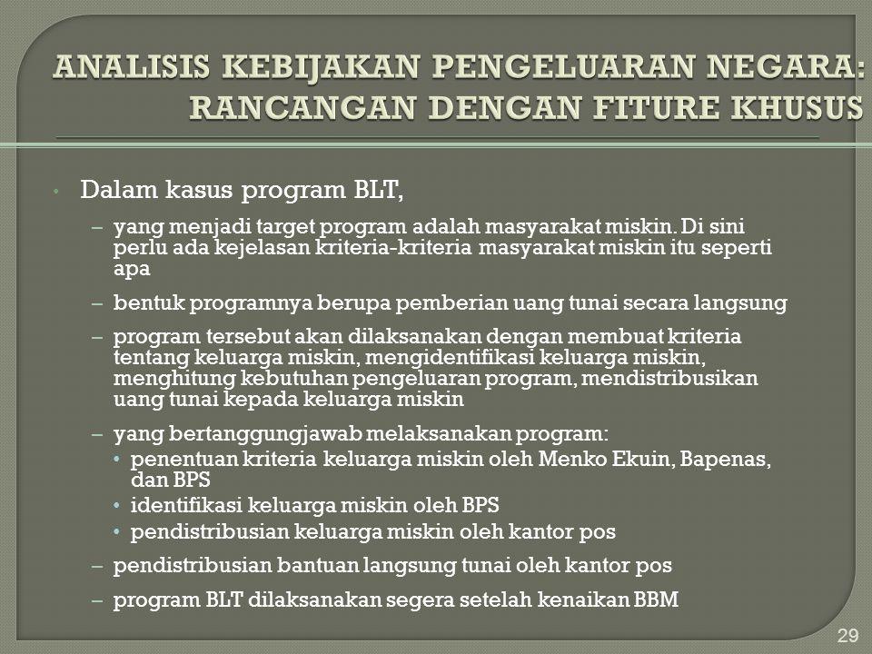• Dalam kasus program BLT, – yang menjadi target program adalah masyarakat miskin. Di sini perlu ada kejelasan kriteria-kriteria masyarakat miskin itu