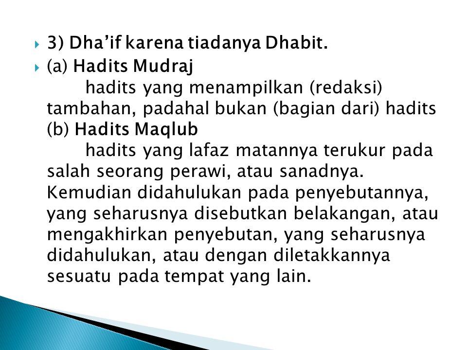  3) Dha'if karena tiadanya Dhabit.