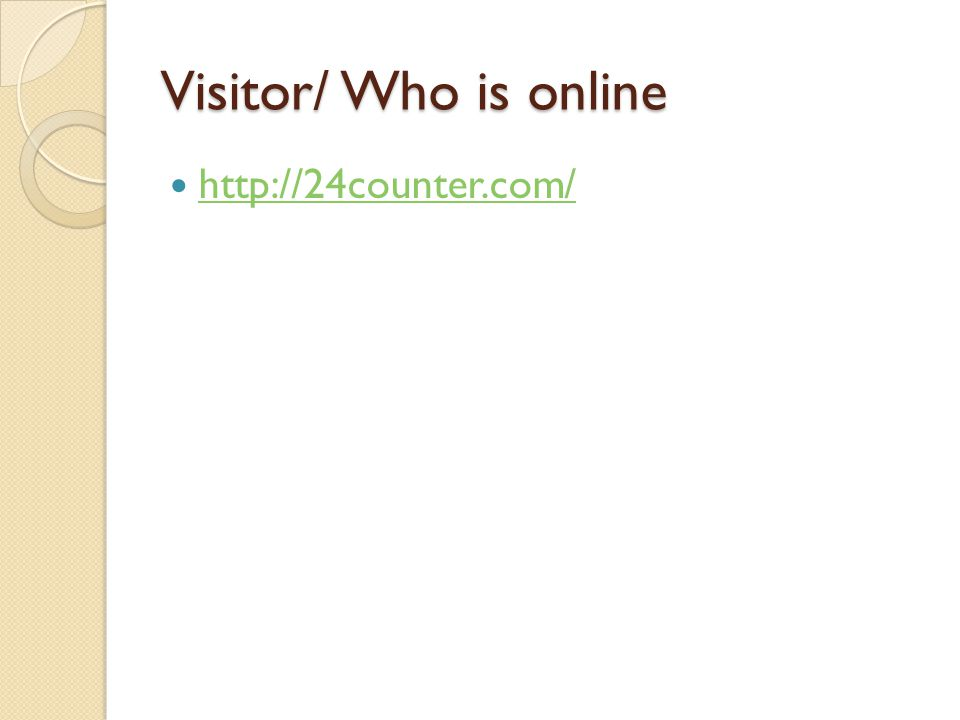 Visitor/ Who is online  http://24counter.com/ http://24counter.com/