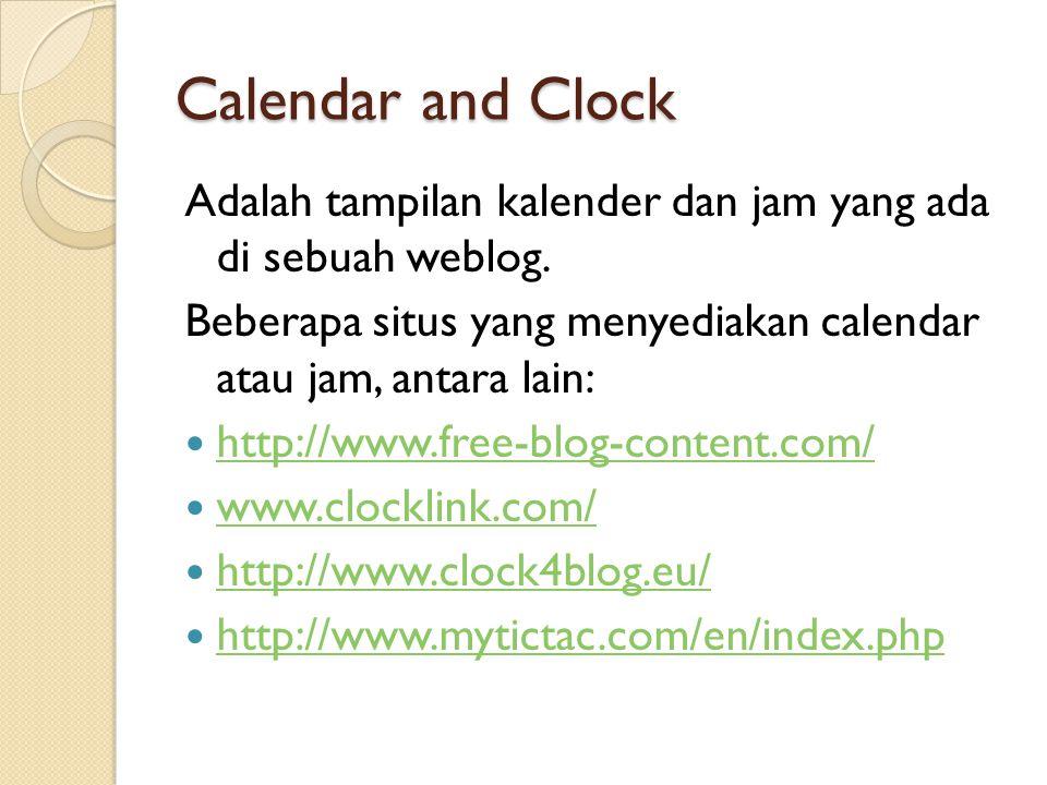 Calendar and Clock Adalah tampilan kalender dan jam yang ada di sebuah weblog.