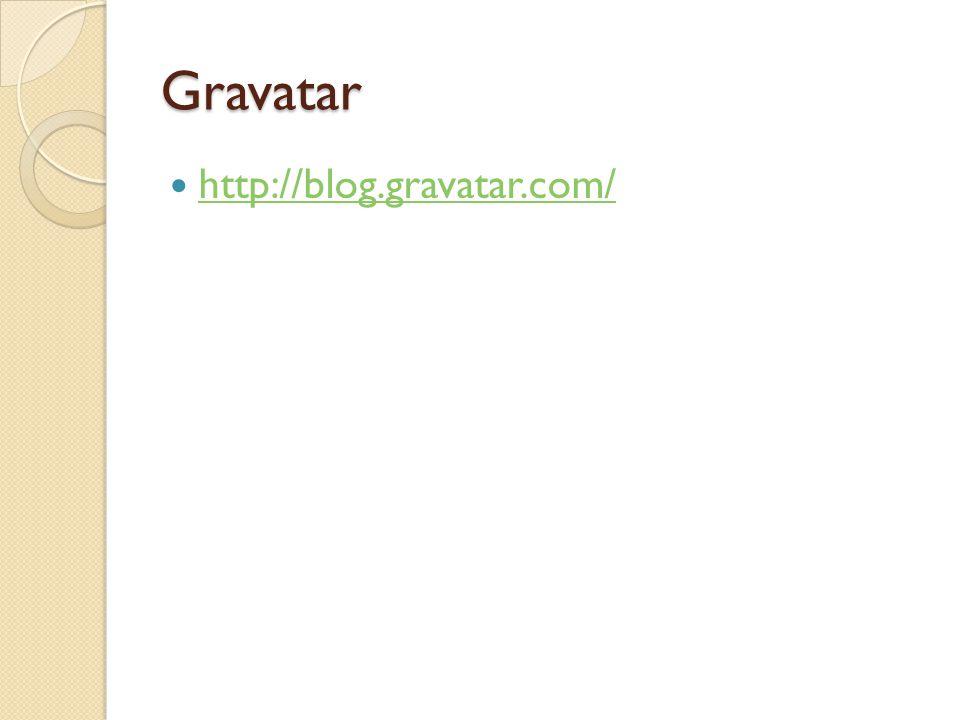 Gravatar  http://blog.gravatar.com/ http://blog.gravatar.com/
