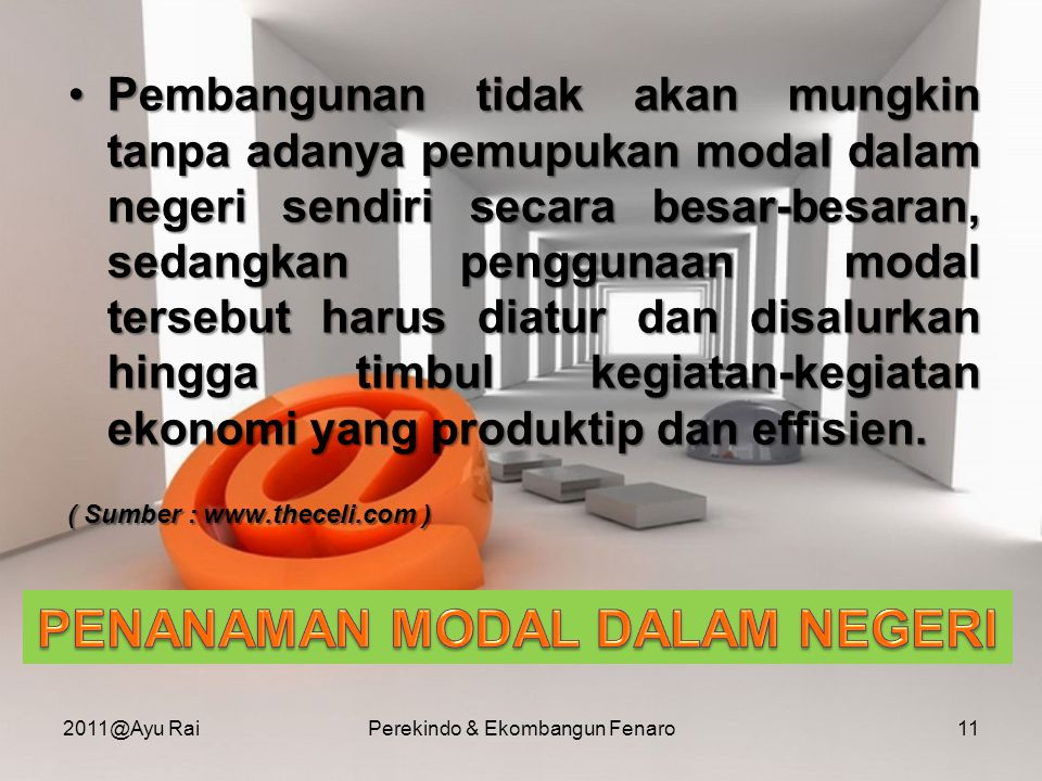 •Pembangunan tidak akan mungkin tanpa adanya pemupukan modal dalam negeri sendiri secara besar-besaran, sedangkan penggunaan modal tersebut harus diat