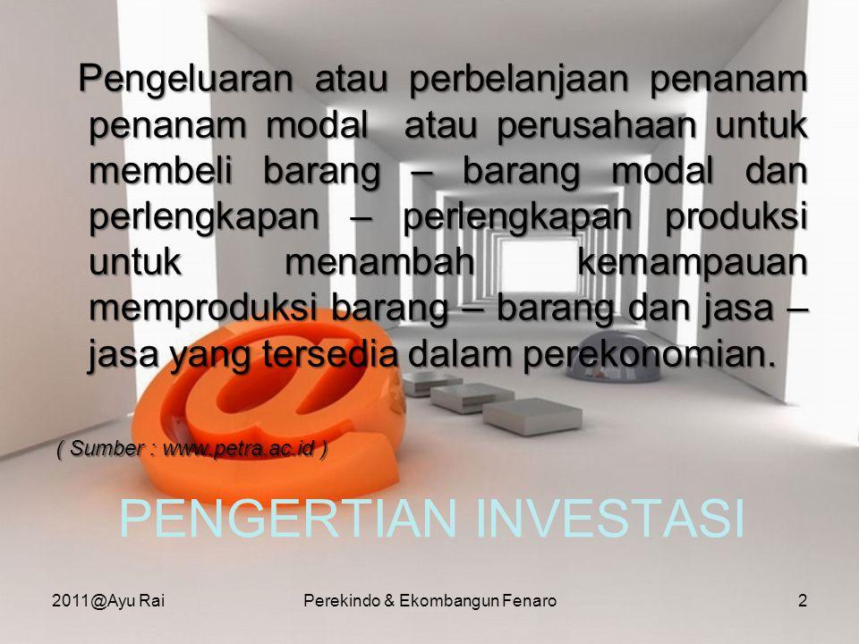 •Segala bentuk kegiatan menanam modal, baik oleh penanam modal dalam negeri maupun penanam modal asing untuk melakukan usaha di wilayah negara Republik Indonesia.