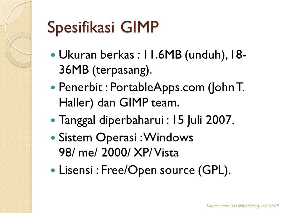 Spesifikasi GIMP  Ukuran berkas : 11.6MB (unduh), 18- 36MB (terpasang).