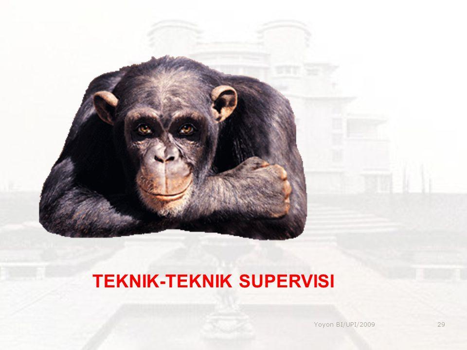 TEKNIK-TEKNIK SUPERVISI 29Yoyon BI/UPI/2009
