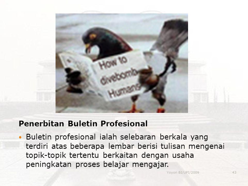 Penerbitan Buletin Profesional  Buletin profesional ialah selebaran berkala yang terdiri atas beberapa lembar berisi tulisan mengenai topik-topik ter