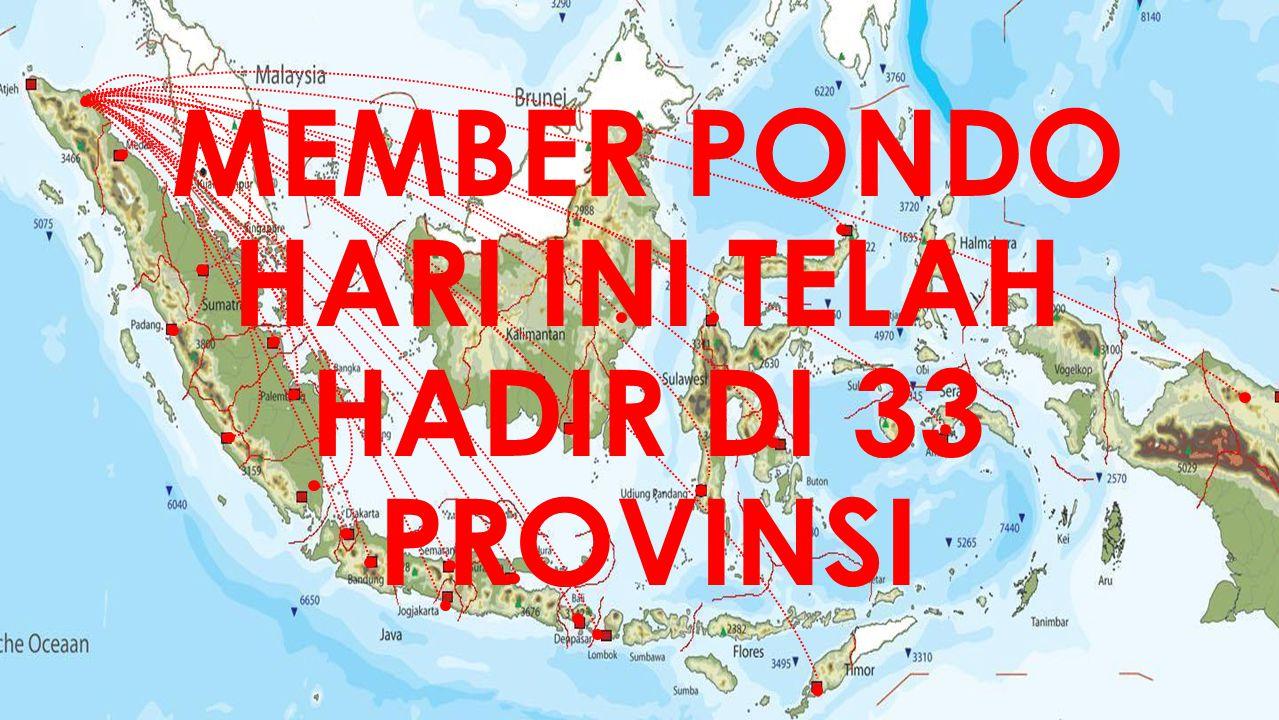 MEMBER PONDO HARI INI TELAH HADIR DI 33 PROVINSI