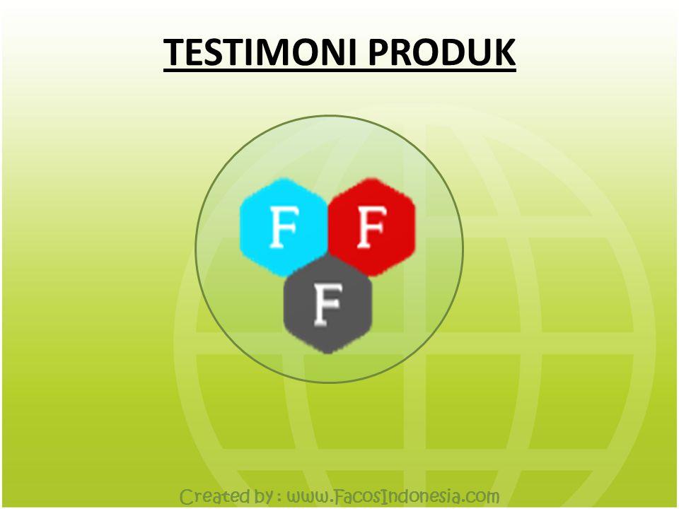 TESTIMONI PRODUK Created by : www.FacosIndonesia.com
