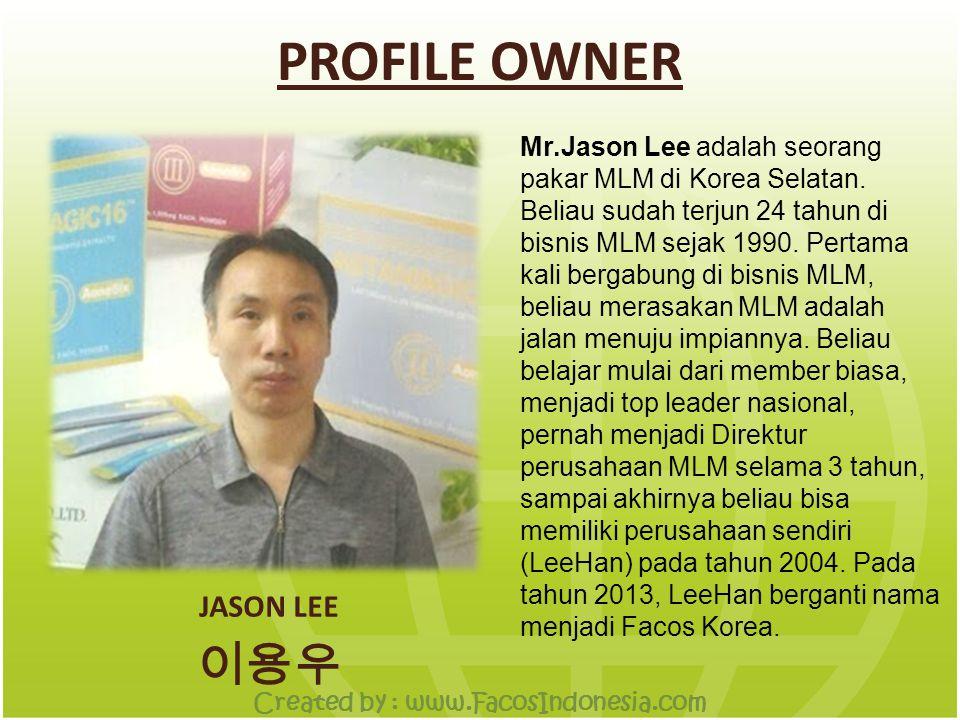 PROFILE OWNER JASON LEE 이용우 Mr.Jason Lee adalah seorang pakar MLM di Korea Selatan.