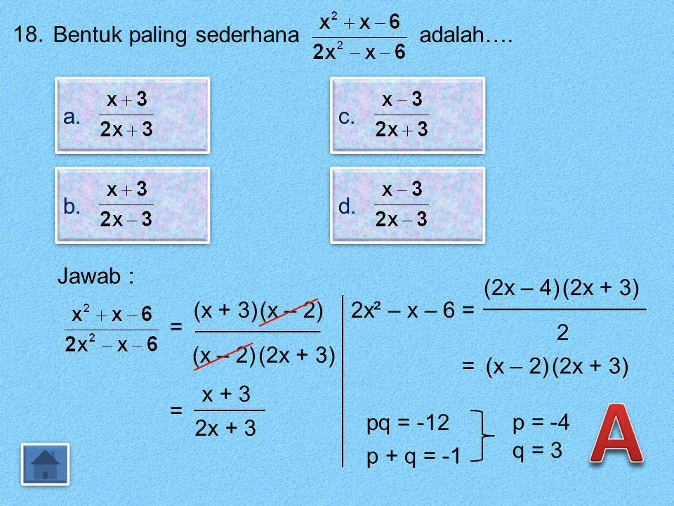 17. Hasil (2x – 5y) ² adalah…. a. 4x ² - 25y ² a. 4x ² - 25y ² b. 4x ² + 25y ² b. 4x ² + 25y ² c. 4x ² - 10xy - 25y ² c. 4x ² - 10xy - 25y ² d. 4x ² -