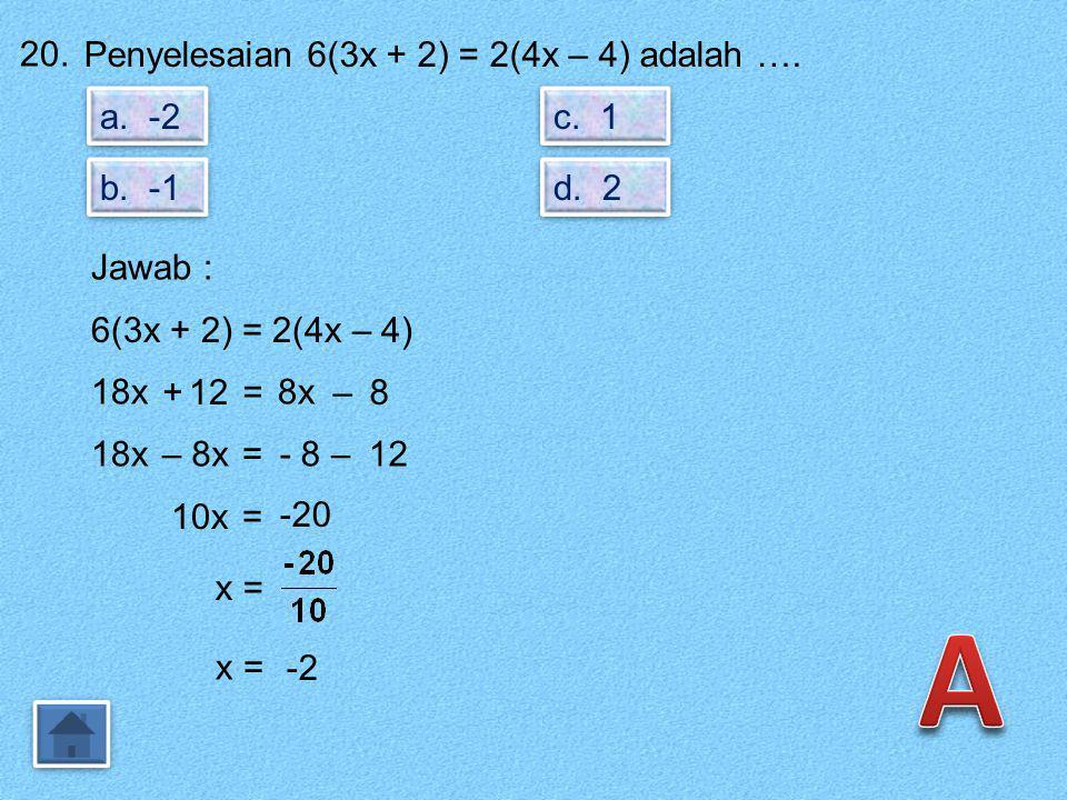 19. Hasil dari – adalah…. a. b. c. d. Jawab : – =– ab a(a) b (b) = a²a²–b²b² ab = (a + b)(a – b) ab